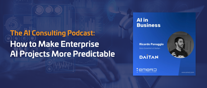 Podcast: How to Make Your Enterprise AI Project More Predictable