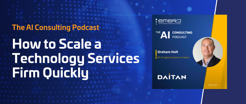 Podcast: How to Scale a Technology Services Firm Quickly